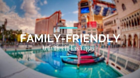 Discover Fun Family Things to Do in Las Vegas Besides Gambling